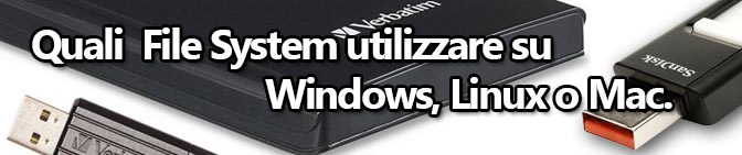 File System. Quali utilizzare su Windows, Linux o Mac.