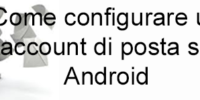 Come configurare un account E-mail su un dispositivo Android