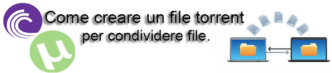 Come creare un file torrent per condividere file.
