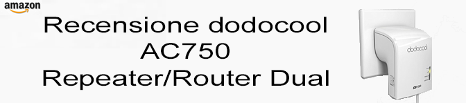 Recensione dodocool AC750 Repeater/Router Dual Band