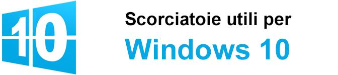 Windows 10: Scorciatoie da tastiera utili da ricordare