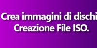Crea immagini di dischi. Creazione File ISO.