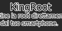 KingRoot, ottieni la root sul tuo dispositivo Android.
