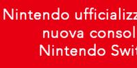 Nintendo ufficializza la sua nuova consolle: Nintendo Switch