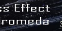 N7 Day: Trapelano informazioni su Mass Effect Andromeda e un trailer…