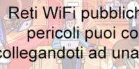 Reti WiFi pubbliche: Che pericoli puoi correre collegandoti ad una di esse?