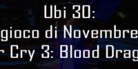 Ubi30: Il gioco di Novembre è FarCry 3: Blood Dragon